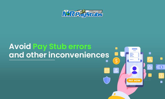 avoid pay stub errors other inconveniences