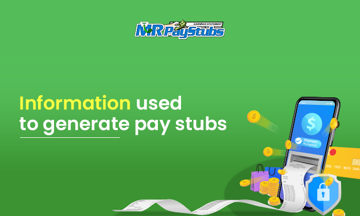 Information used to generate pay stubs