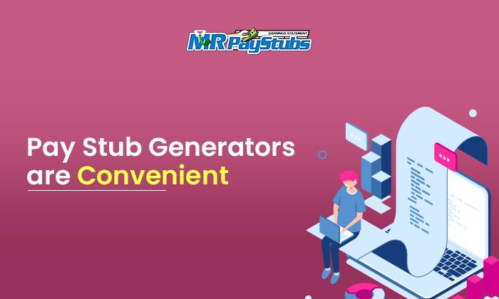 paystub generators are convenient