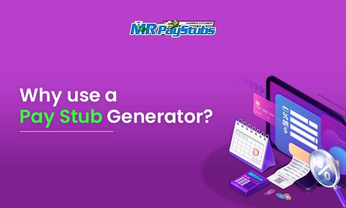 Why use a paystub generator?